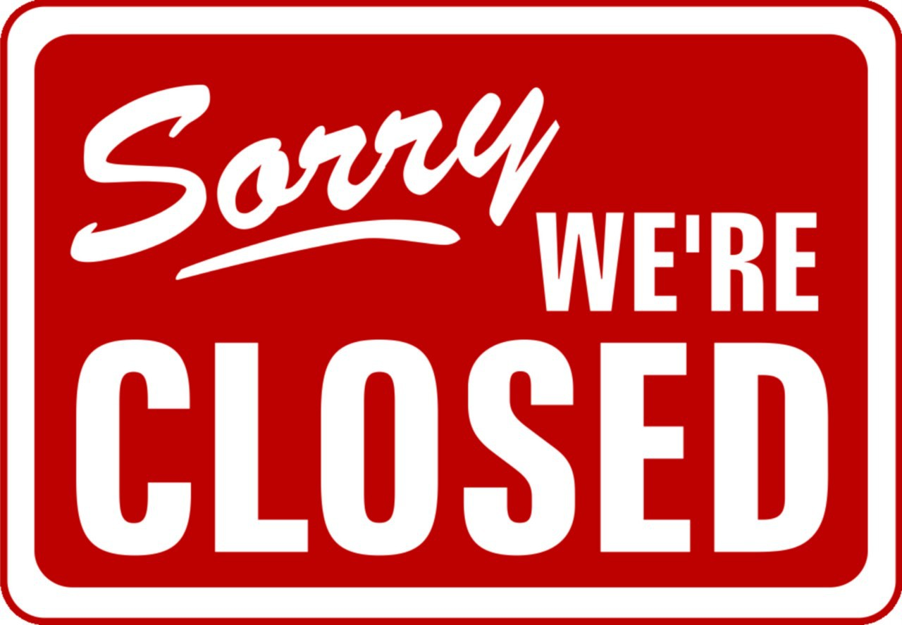 Image result for sorry we are closed